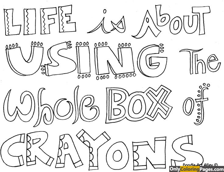 life is about using the whole box of crayons coloring pages